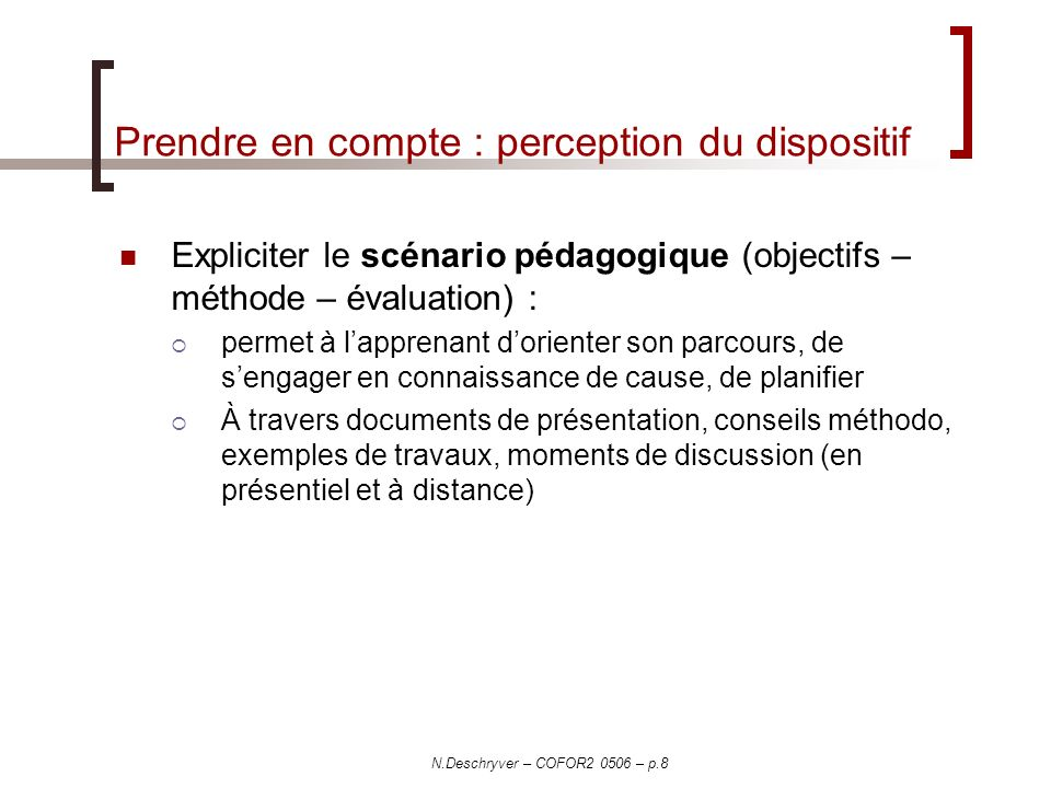 Prendre en compte : perception du dispositif