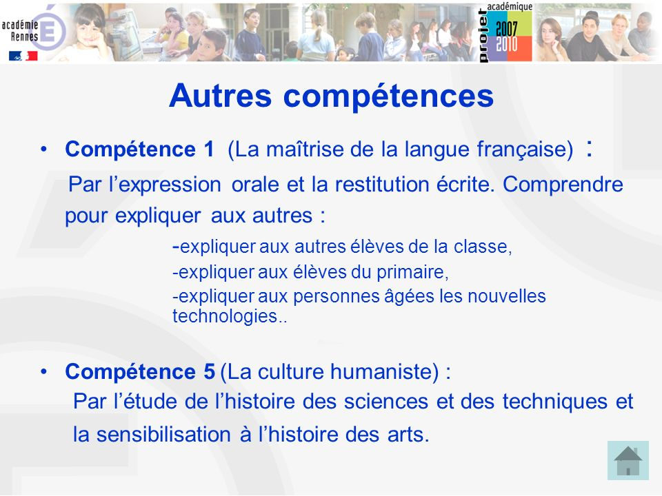 Autres compétences Compétence 1 (La maîtrise de la langue française) :