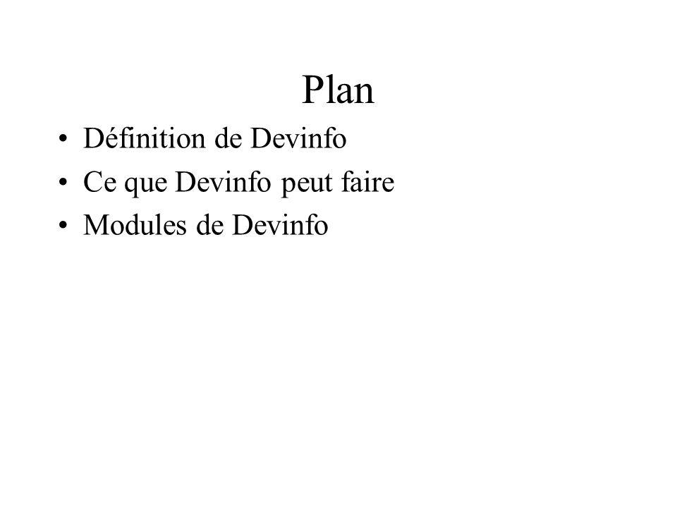 Plan Définition de Devinfo Ce que Devinfo peut faire