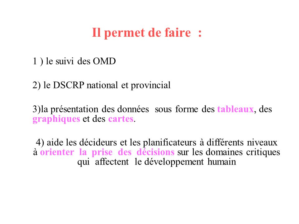 Il permet de faire : 1 ) le suivi des OMD