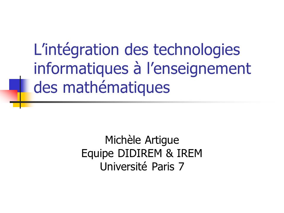 Michèle Artigue Equipe DIDIREM & IREM Université Paris 7
