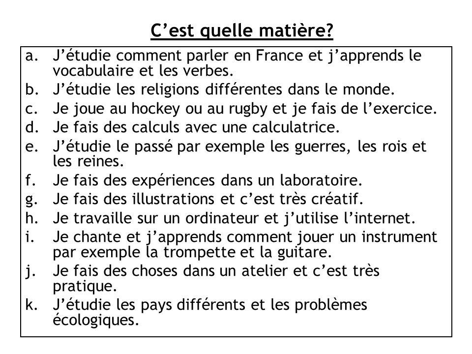 C'est quelle matière J'étudie comment parler en France et j'apprends le vocabulaire et les verbes.