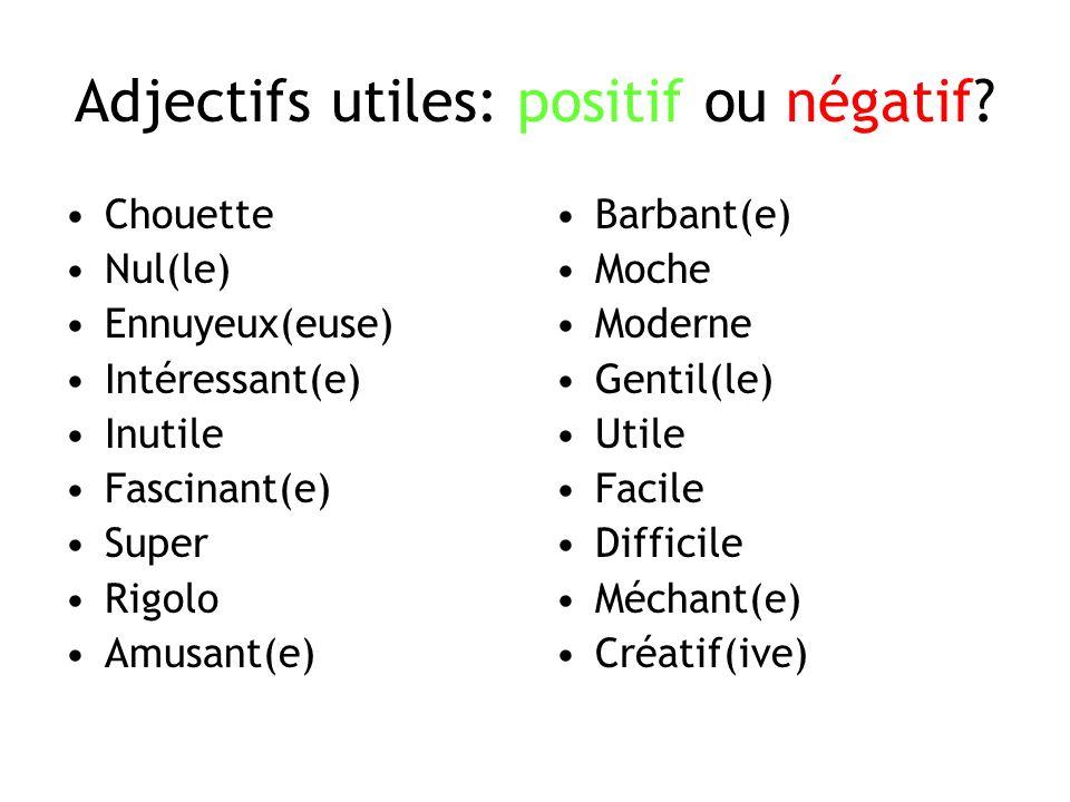 Adjectifs utiles: positif ou négatif