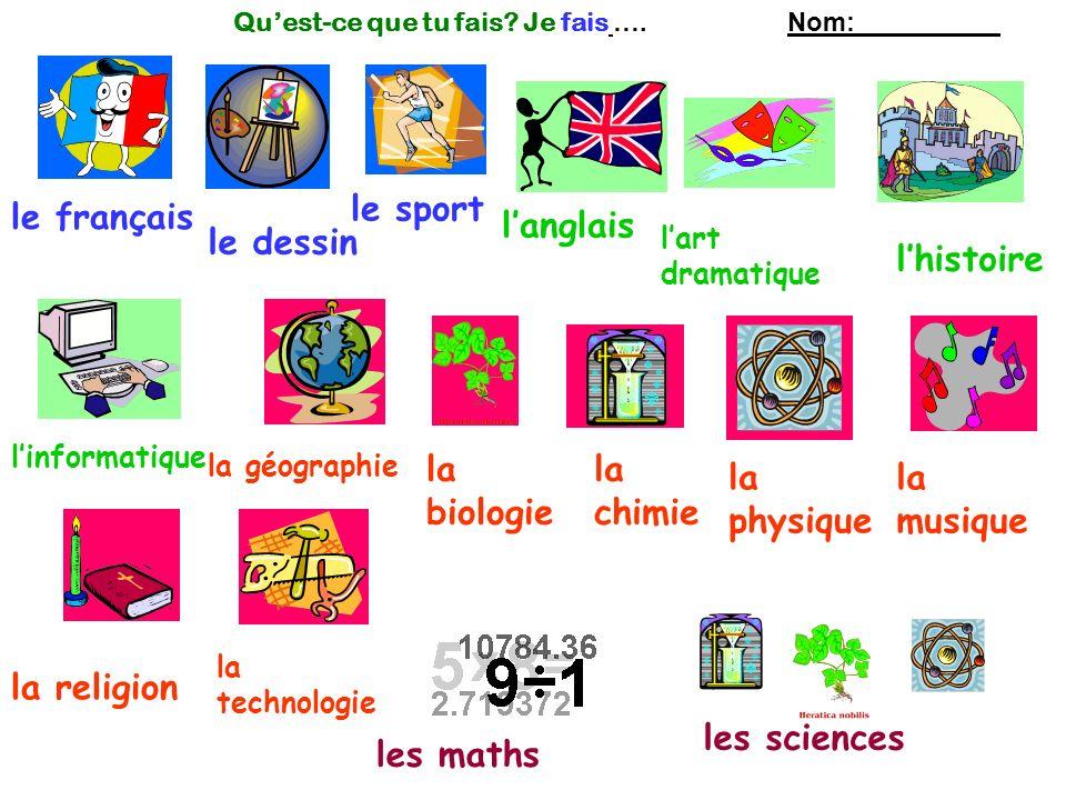 le sport le français l'anglais le dessin l'histoire la biologie