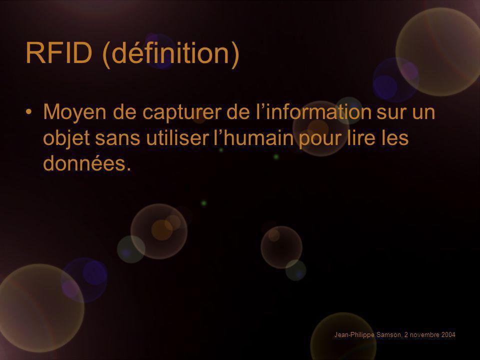 RFID (définition) Moyen de capturer de l'information sur un objet sans utiliser l'humain pour lire les données.
