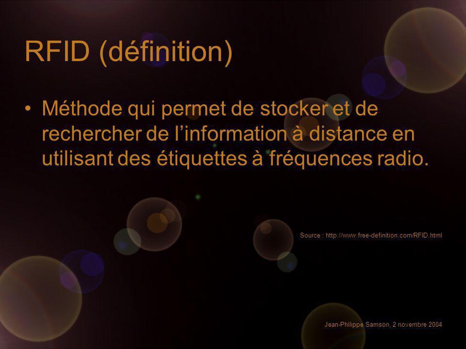 RFID (définition) Méthode qui permet de stocker et de rechercher de l'information à distance en utilisant des étiquettes à fréquences radio.