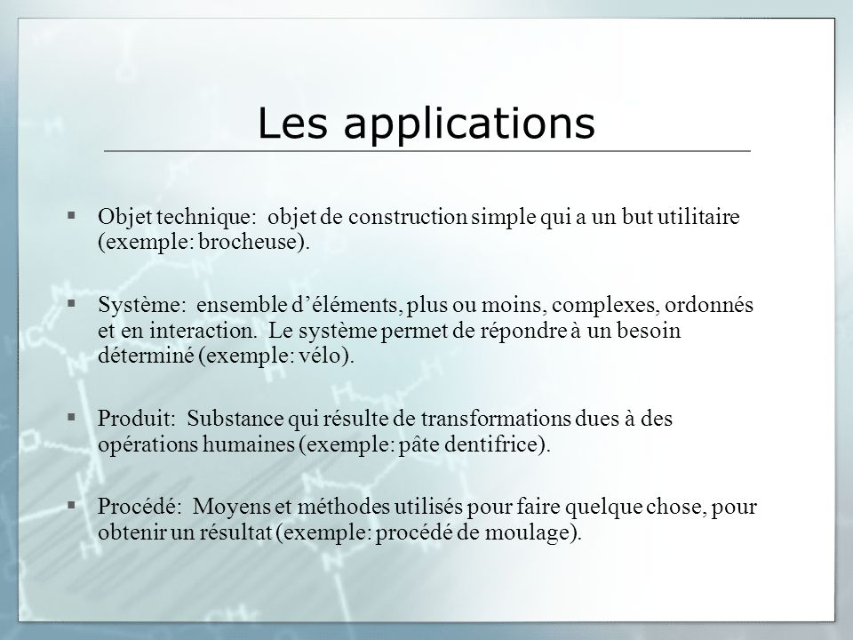 Les applications Objet technique: objet de construction simple qui a un but utilitaire (exemple: brocheuse).