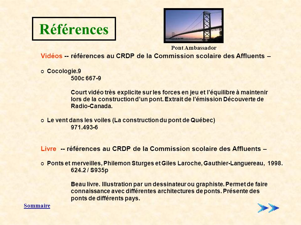 Pont Ambassador Références. Vidéos -- références au CRDP de la Commission scolaire des Affluents –