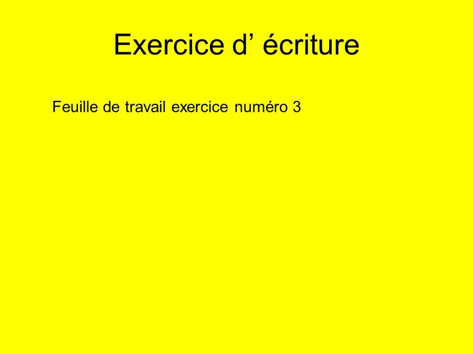 Exercice d' écriture Feuille de travail exercice numéro 3