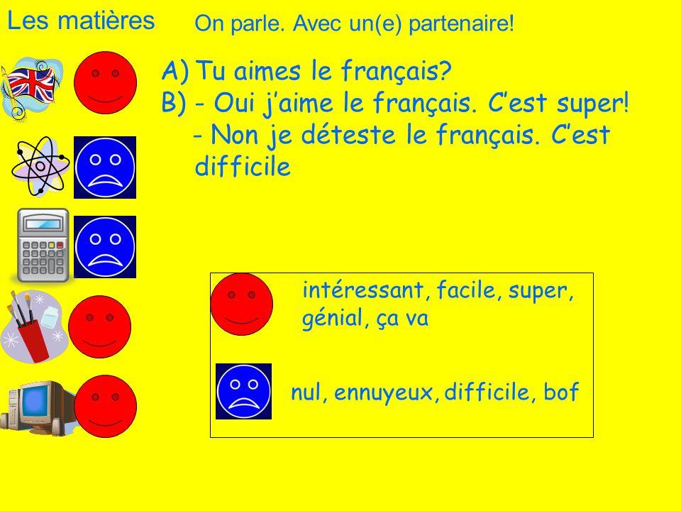 - Oui j'aime le français. C'est super!