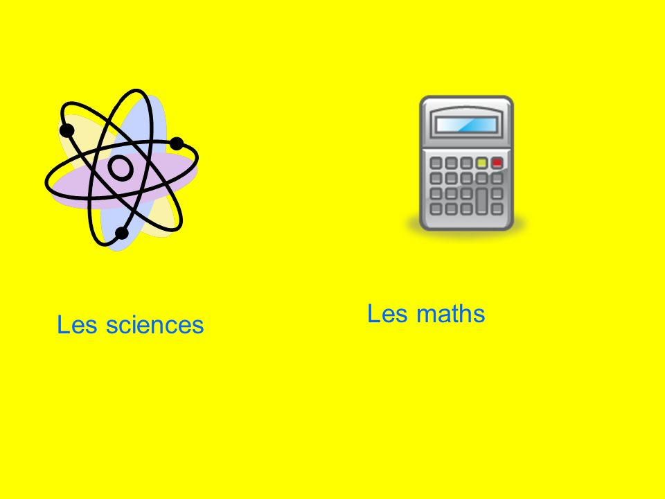 Les maths Les sciences