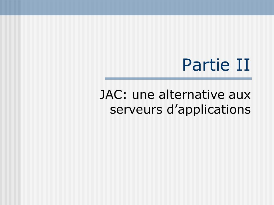 JAC: une alternative aux serveurs d'applications