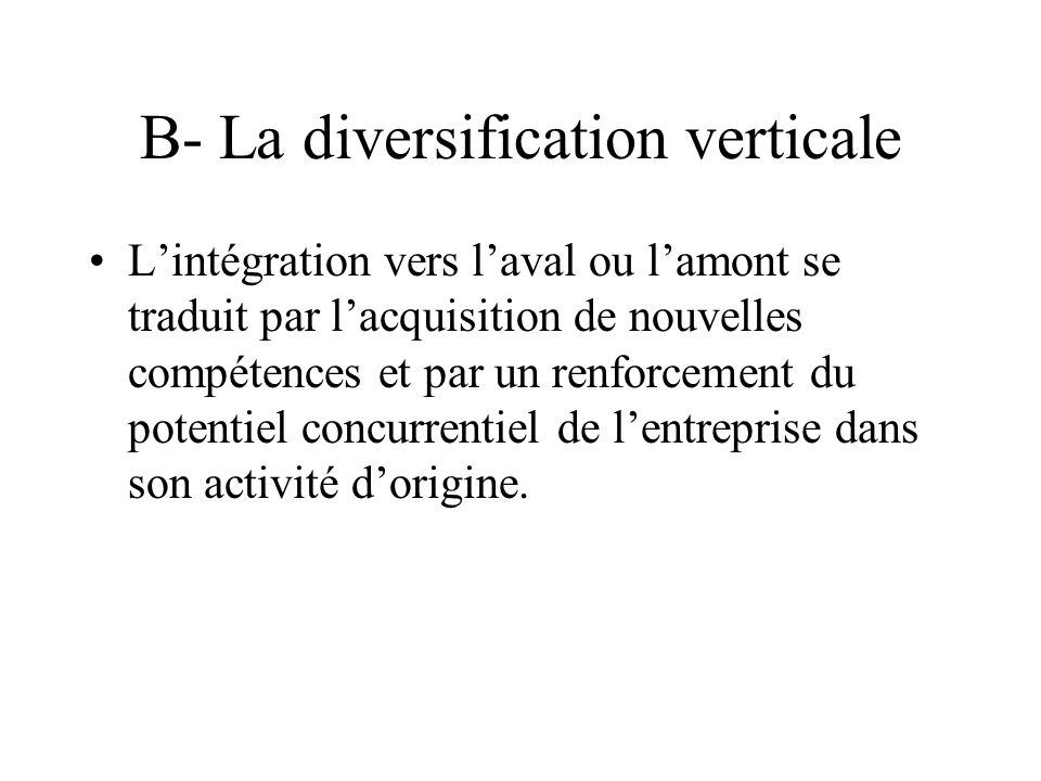 B- La diversification verticale