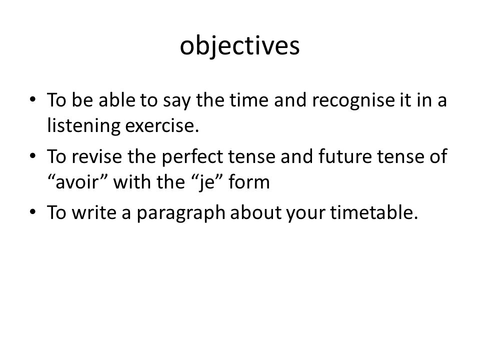 objectivesTo be able to say the time and recognise it in a listening exercise.