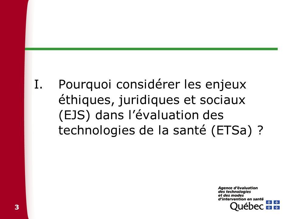 Pourquoi considérer les enjeux éthiques, juridiques et sociaux (EJS) dans l'évaluation des technologies de la santé (ETSa)