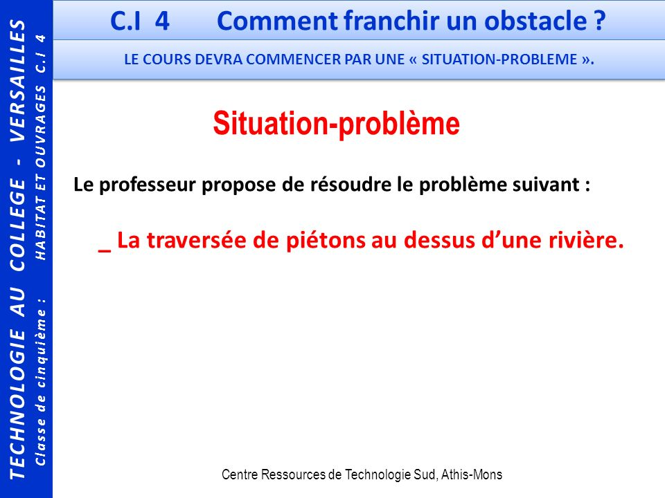 Situation-problème C.I 4 Comment franchir un obstacle