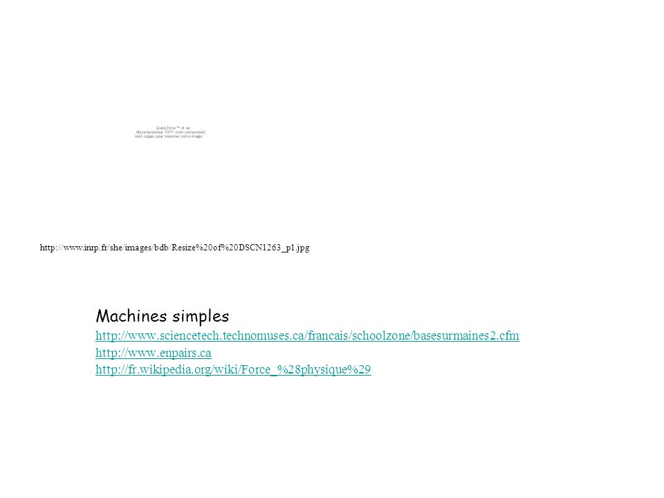 http://www.inrp.fr/she/images/bdb/Resize%20of%20DSCN1263_p1.jpg Machines simples.