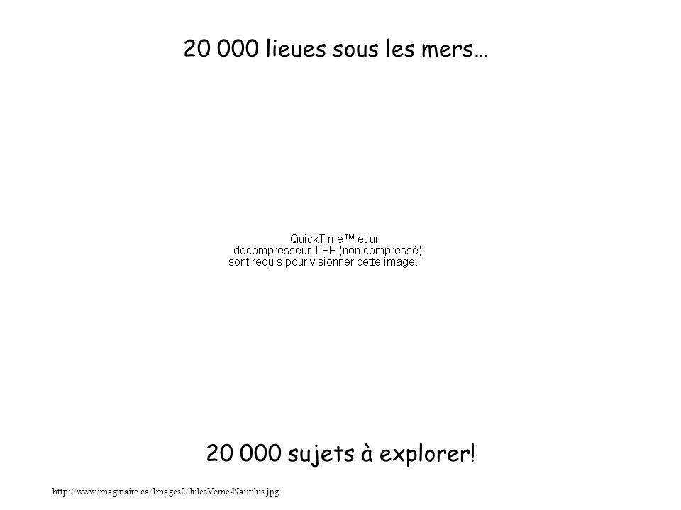 20 000 lieues sous les mers… 20 000 sujets à explorer!