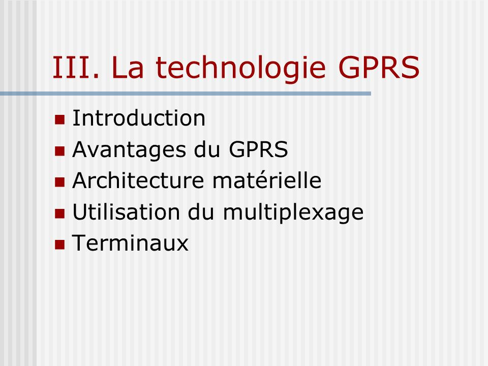 III. La technologie GPRS