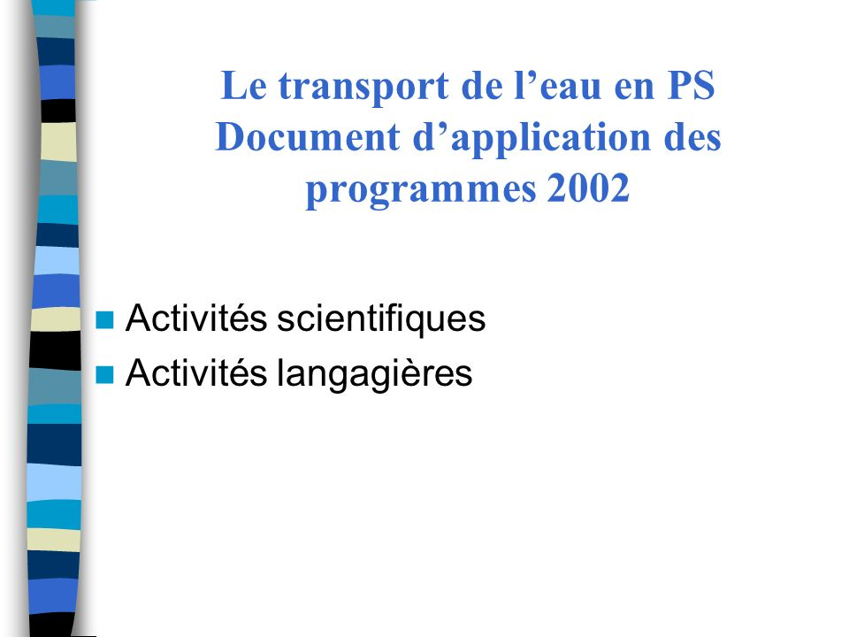 Le transport de l'eau en PS Document d'application des programmes 2002