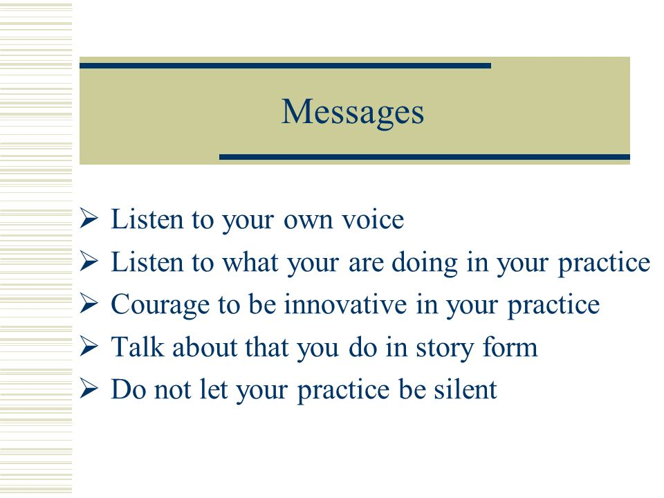 Messages Listen to your own voice