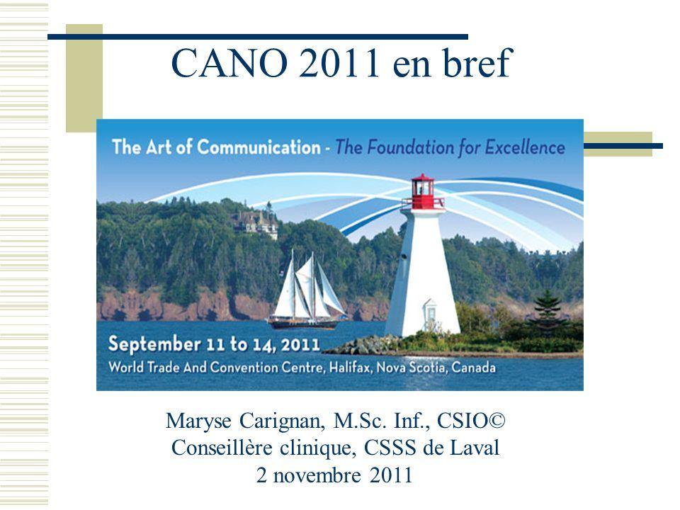 CANO 2011 en bref Maryse Carignan, M.Sc. Inf., CSIO©