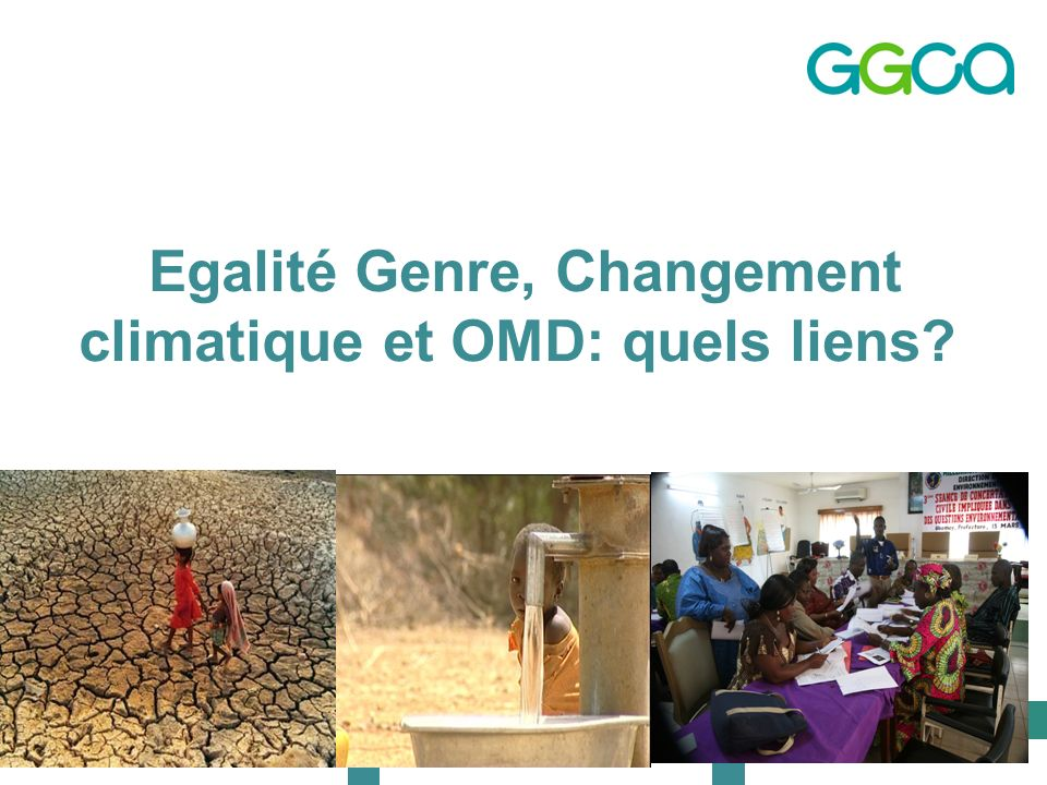 Egalité Genre, Changement climatique et OMD: quels liens