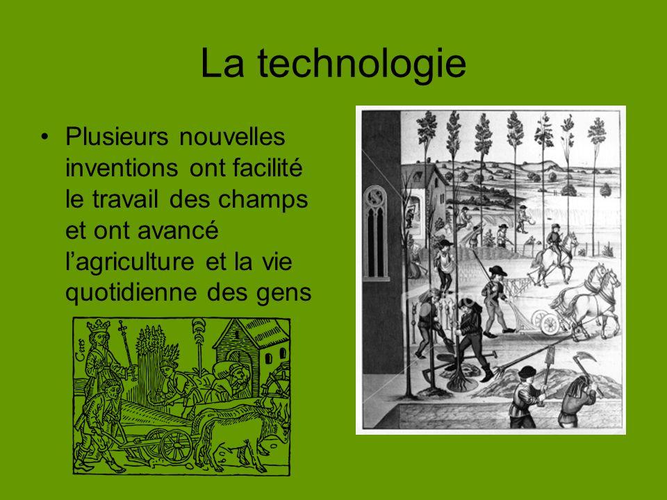 La technologie Plusieurs nouvelles inventions ont facilité le travail des champs et ont avancé l'agriculture et la vie quotidienne des gens.
