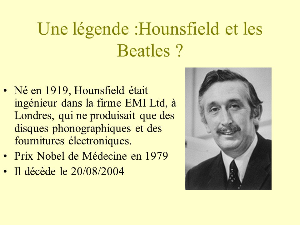 Une légende :Hounsfield et les Beatles