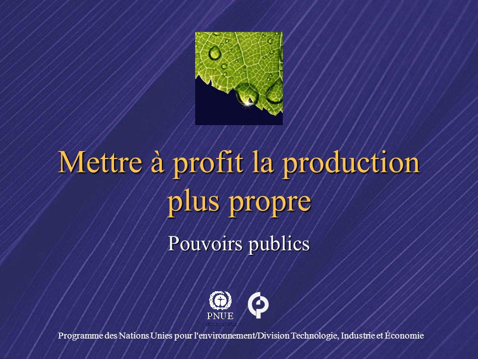 Mettre à profit la production plus propre