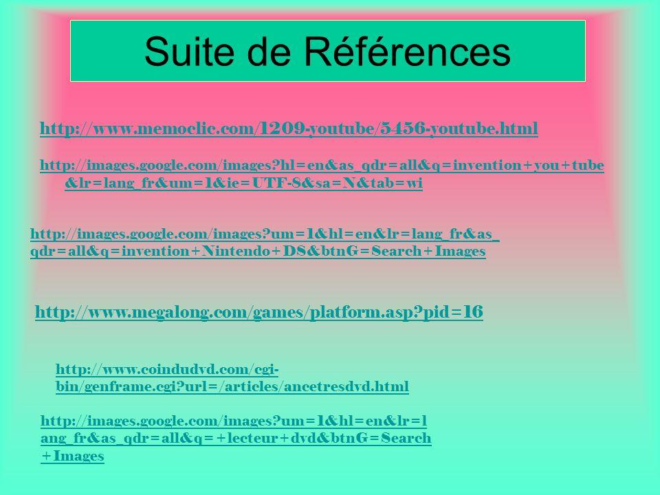 Suite de Références http://www.memoclic.com/1209-youtube/5456-youtube.html.