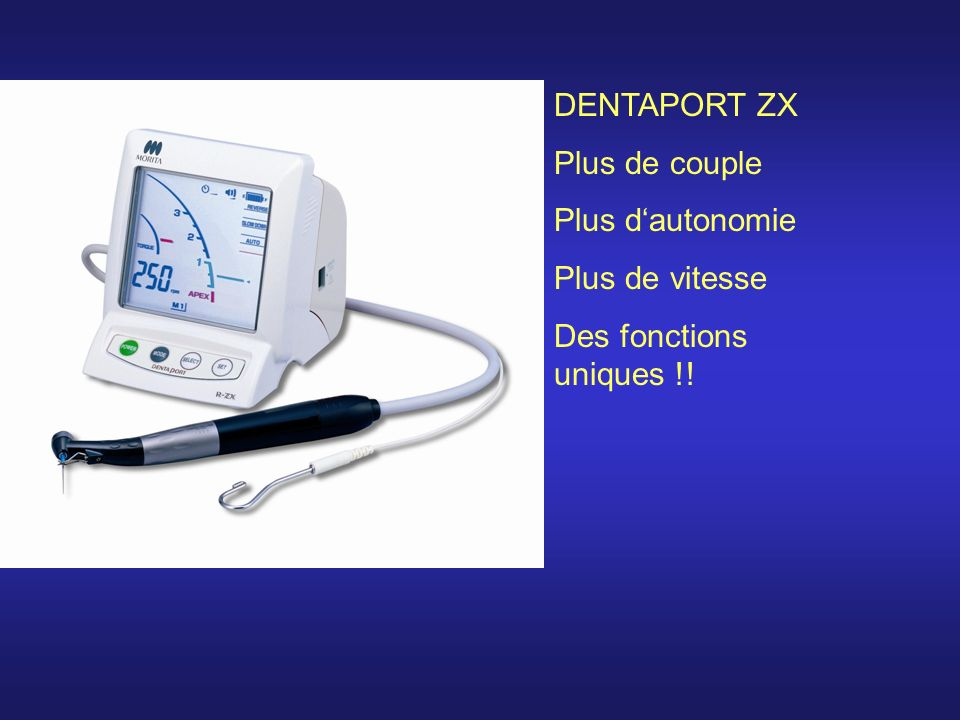 DENTAPORT ZX Plus de couple Plus d'autonomie Plus de vitesse