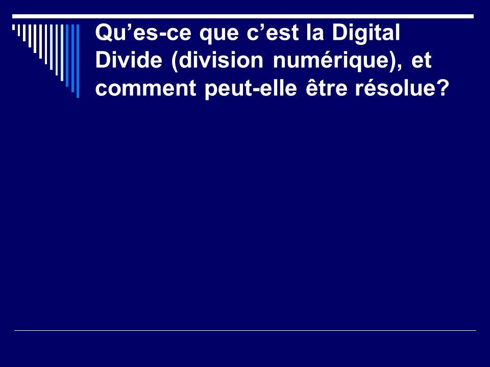 Qu'es-ce que c'est la Digital Divide (division numérique), et comment peut-elle être résolue