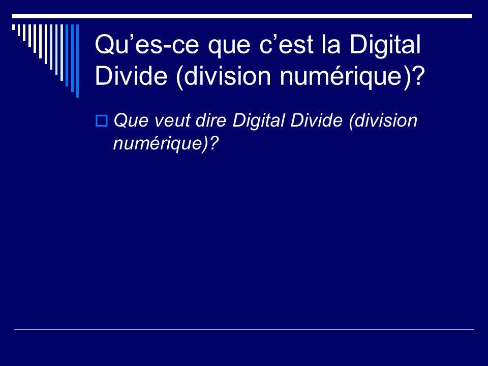 Qu'es-ce que c'est la Digital Divide (division numérique)