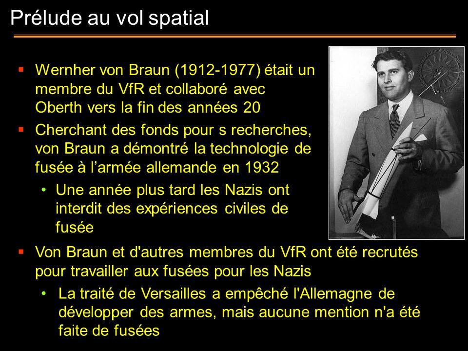 Prélude au vol spatialWernher von Braun (1912-1977) était un membre du VfR et collaboré avec Oberth vers la fin des années 20.