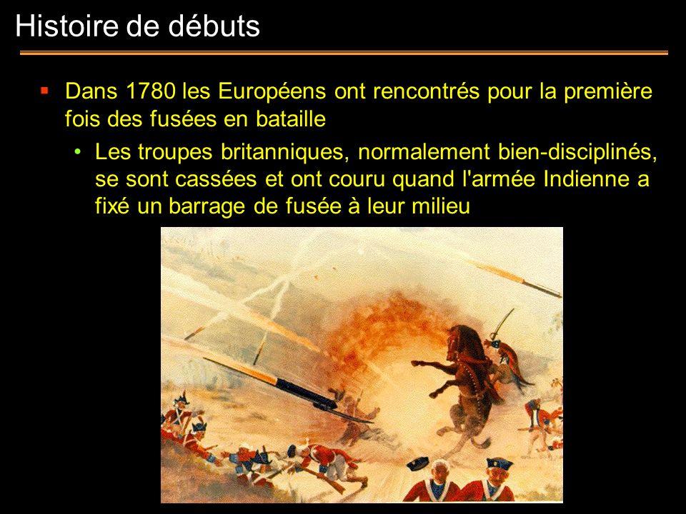 Histoire de débuts Dans 1780 les Européens ont rencontrés pour la première fois des fusées en bataille.