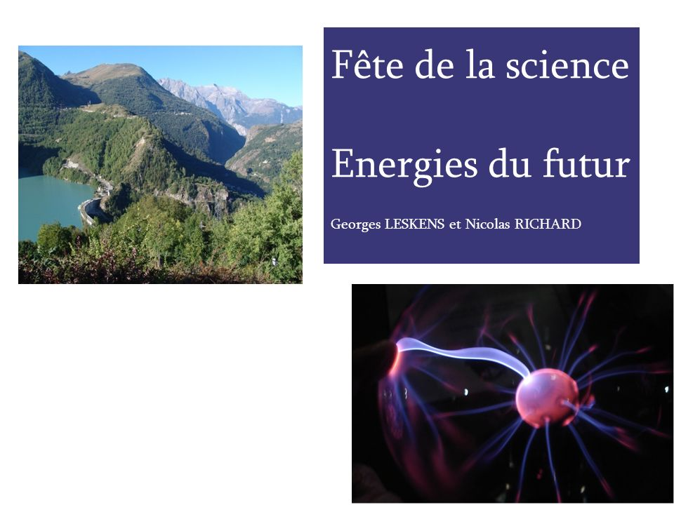 Fête de la science Energies du futur Georges LESKENS et Nicolas RICHARD