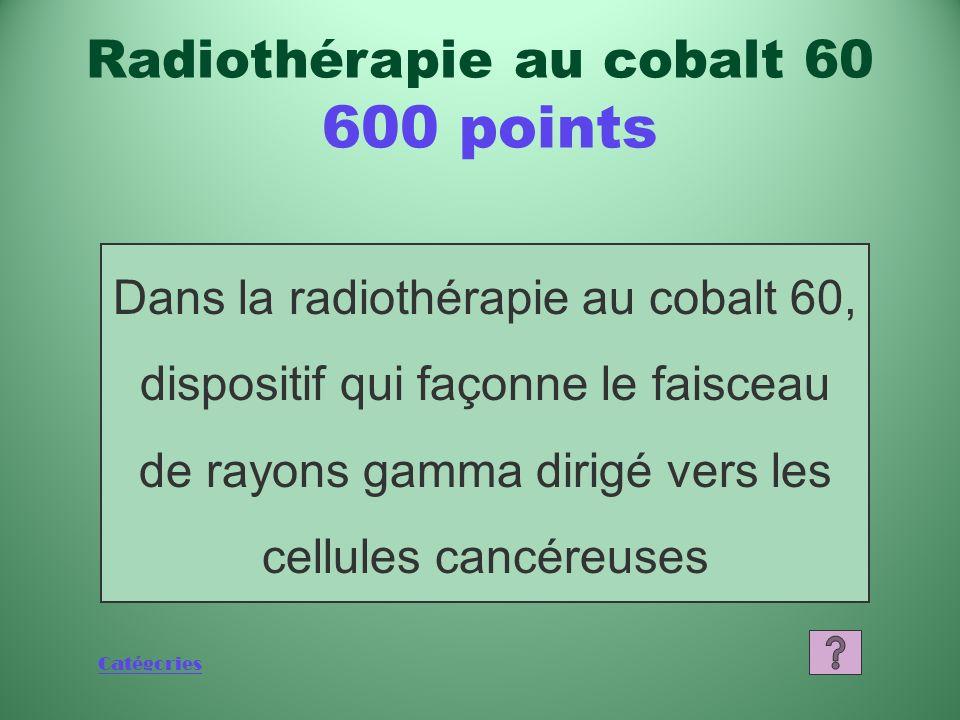 Radiothérapie au cobalt 60 600 points