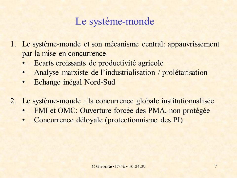 Le système-monde Le système-monde et son mécanisme central: appauvrissement par la mise en concurrence.