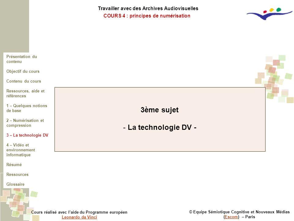 3ème sujet La technologie DV -