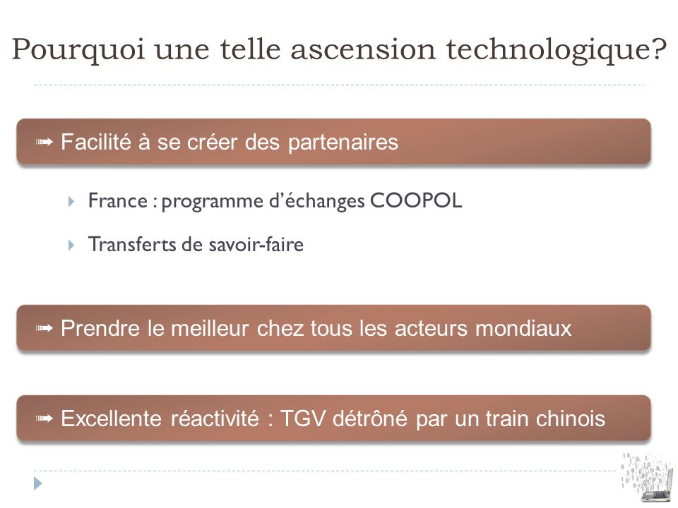 Pourquoi une telle ascension technologique