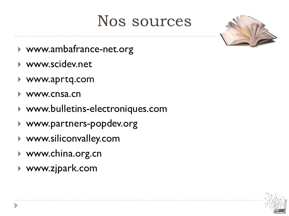 Nos sources www.ambafrance-net.org www.scidev.net www.aprtq.com