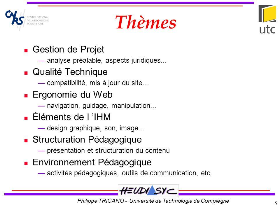 Thèmes Gestion de Projet Qualité Technique Ergonomie du Web