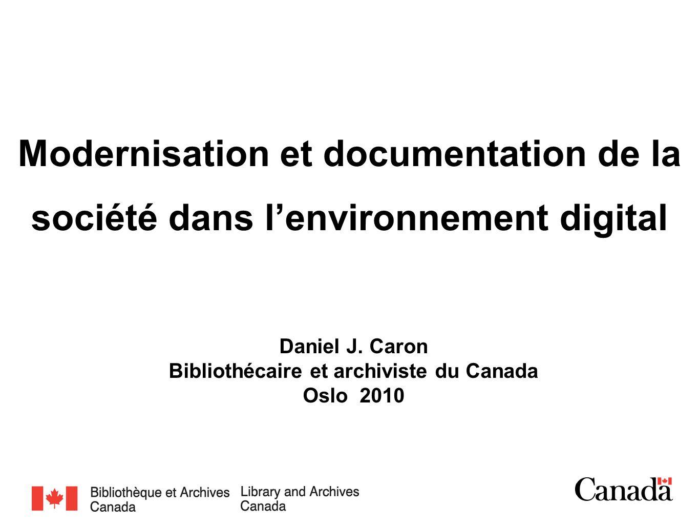 Daniel J. Caron Bibliothécaire et archiviste du Canada