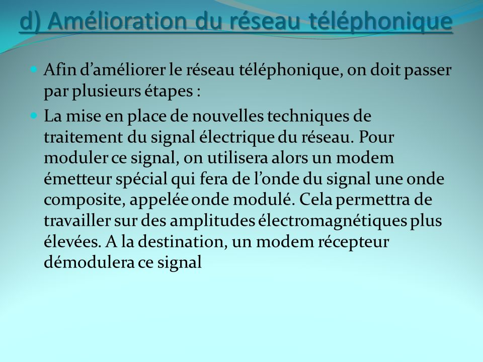 d) Amélioration du réseau téléphonique