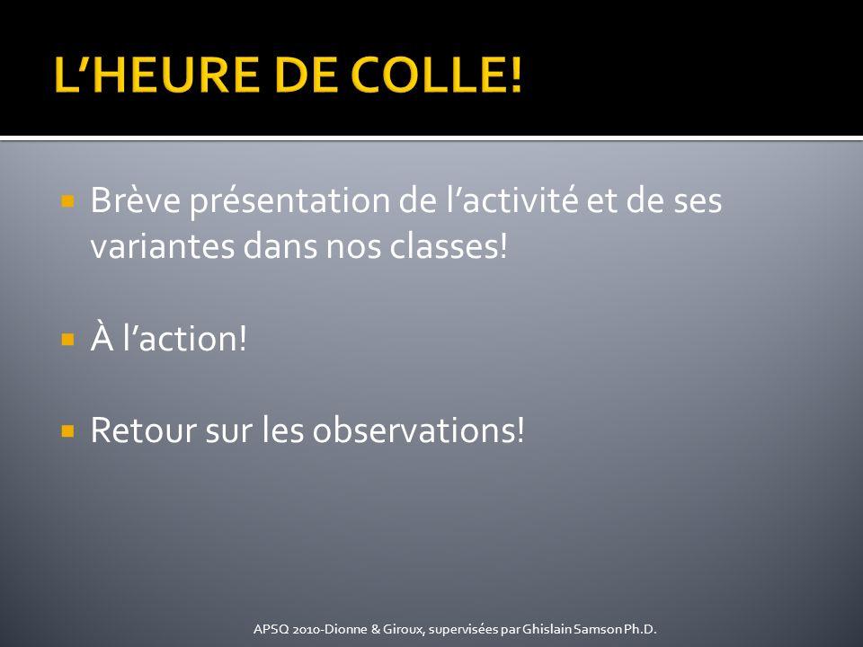 L'HEURE DE COLLE! Brève présentation de l'activité et de ses variantes dans nos classes! À l'action!