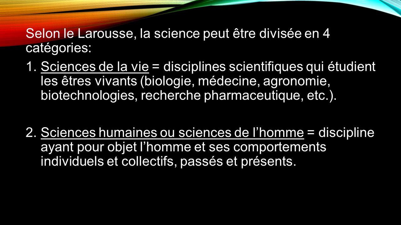 Selon le Larousse, la science peut être divisée en 4 catégories: