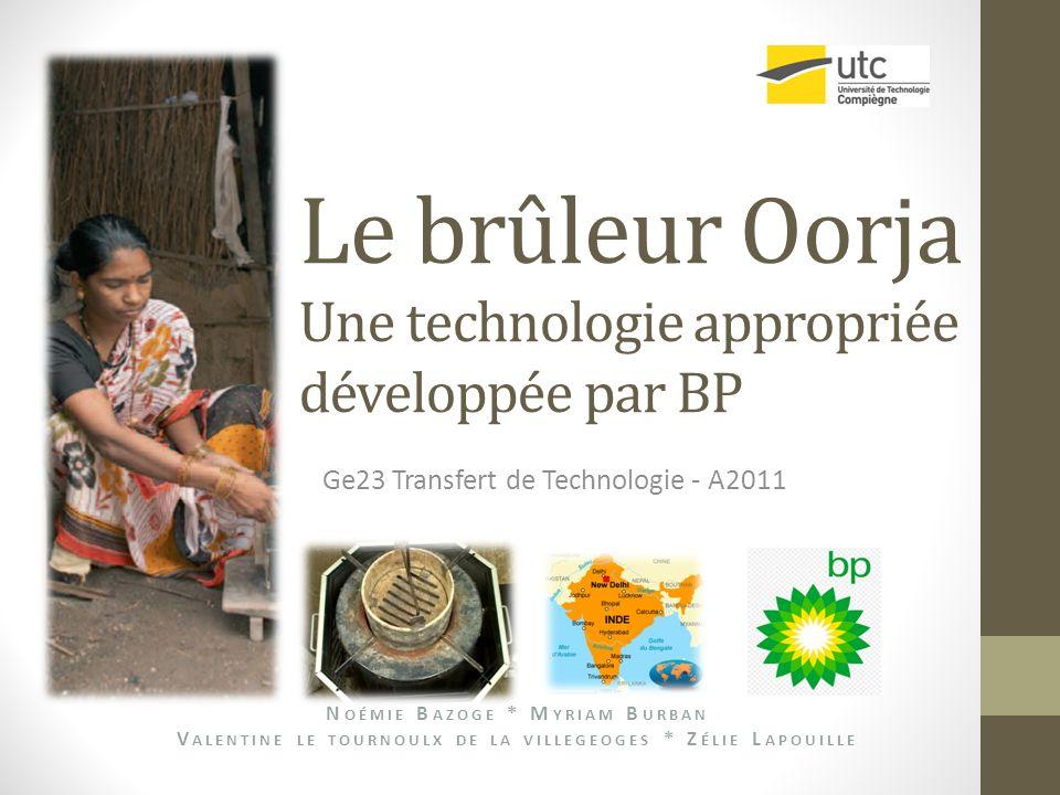 Le brûleur Oorja Une technologie appropriée développée par BP