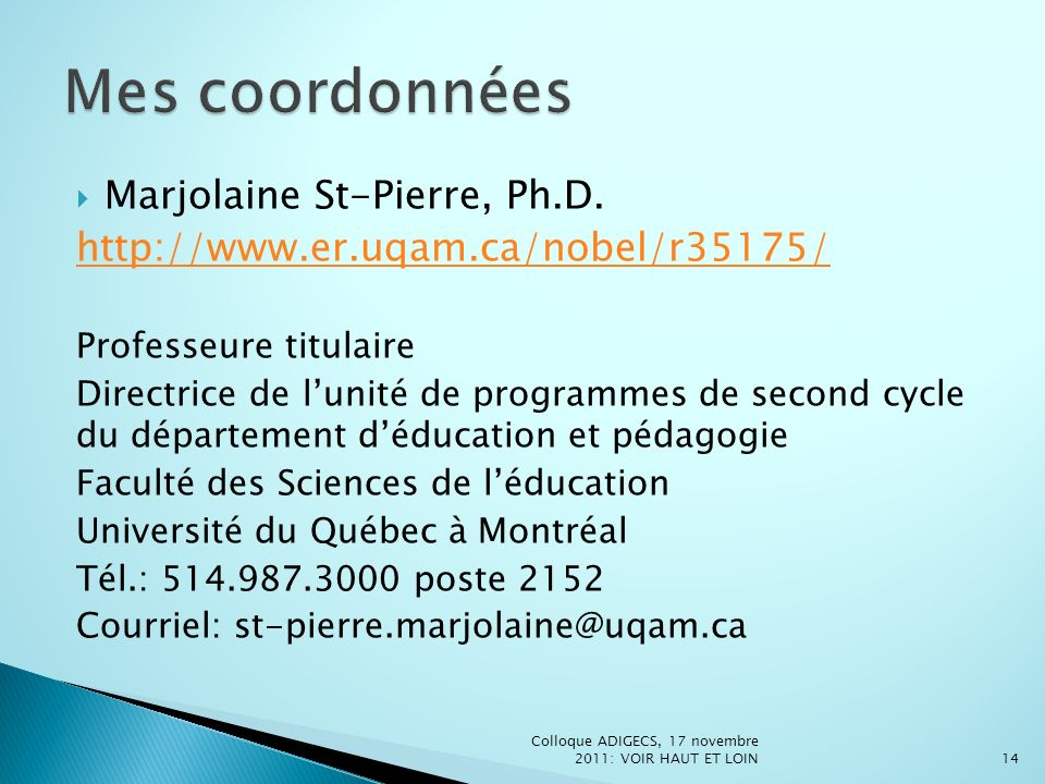 Mes coordonnées Marjolaine St-Pierre, Ph.D.