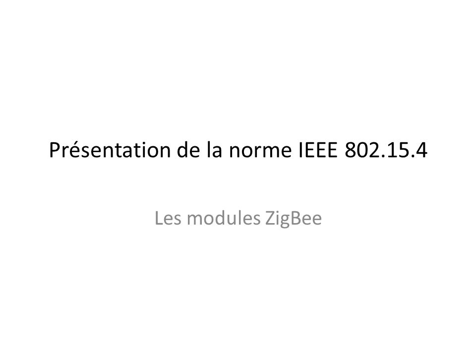 Présentation de la norme IEEE 802.15.4